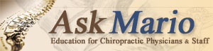 Ask Mario - Education for Chiropractic Physicians & Staff